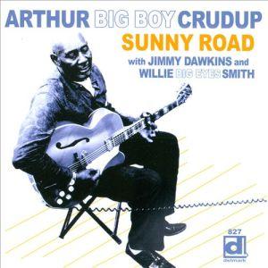 big boy crudup sunny road