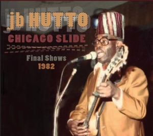JB Hutto - Chicago slide