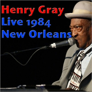 henry gray - live new orleans