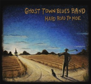 ghost town blues band - HARD ROAD TO HOE COVER ART