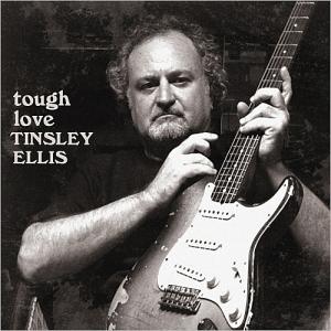 Tinsley Ellis - Tough love