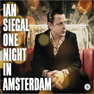 Ian Siegal - One night in amsterdam