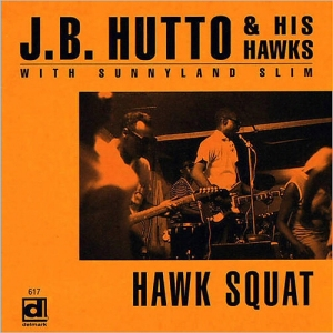 JB Hutto & His Hawks - hawk squat