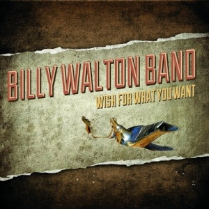 billy walton band - wish for what you want