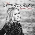 The Betty Fox Band - Slow Burn