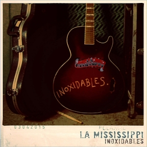 La mississippi - inoxidables
