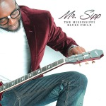 Mr. Sipp - The Mississippi Blues Child (2015)