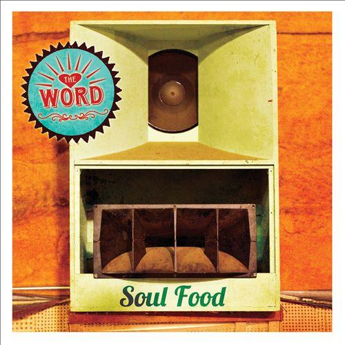 The Word – Soul Food (Vanguard, 2015) | Historias del Blues
