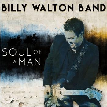 Billy Walton Band - Soul Of A Man (2018) [320].jpg