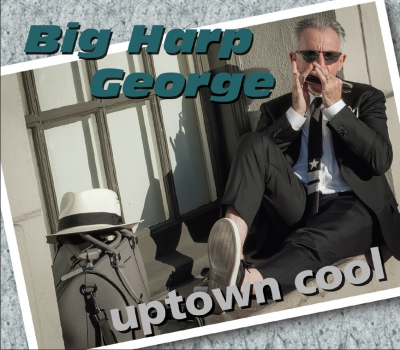 Big Harp George - Uptown Cool.jpg