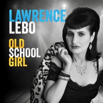 Lawrence Lebo ~ Old School Girl.jpg