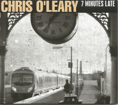Chris O'leary - 7 minutes late cover.jpg
