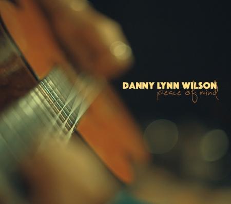 Danny Lynn Wilson - Peace Of Mind.jpg