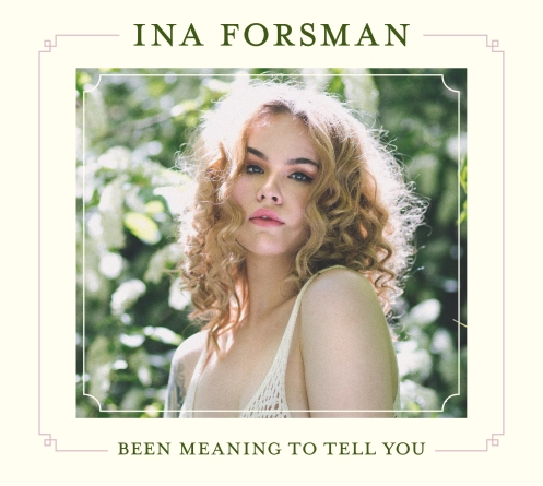 Ina Forsman - Been Meaning To Tell You.jpg