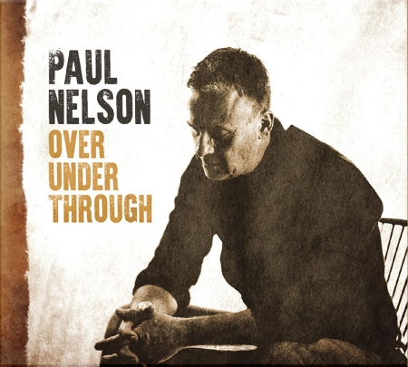 Paul Nelson - Over Under Through