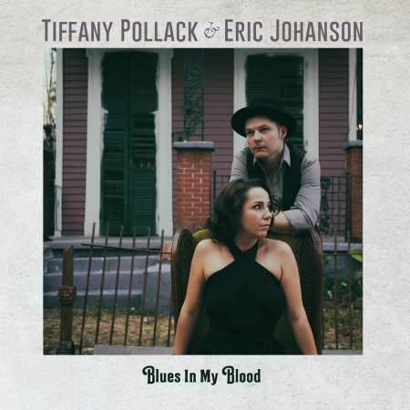 Tiffany Pollack & Eric Johanson - Blues In My Blood (2019)