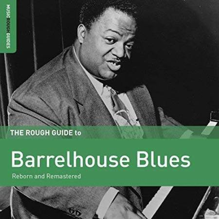 VA - The Rough Guide to Barrelhouse Blues (2019)