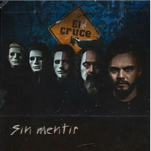 El Cruce - Sin Mentir (2019)