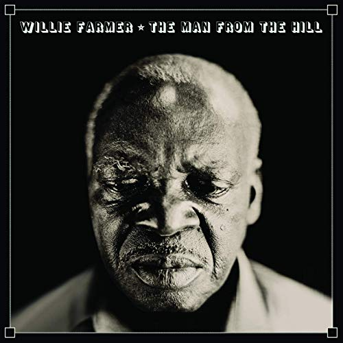 Willie Farmer - The Man From The Hill (2019)