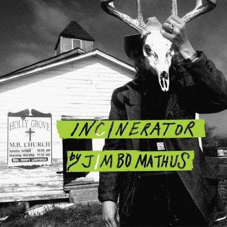 Jimbo_Mathus_-_Incinerator_3000_1024x1024