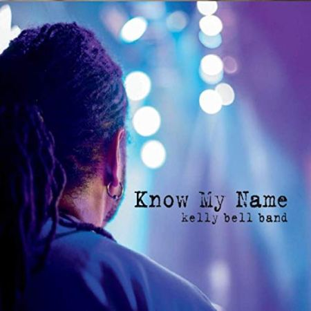Kelly Bell Band-Know My Name (2019)