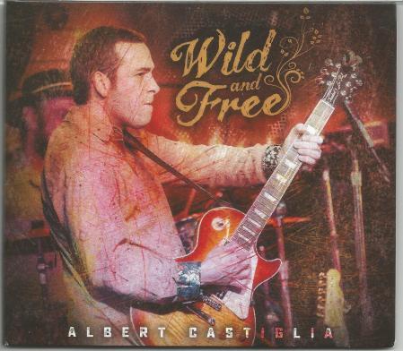Albert Castiglia - Wild And Free (2020)